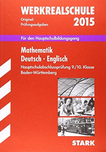 9783849011659: Abschluss-Pr�fungsaufgaben Sammelband Werkrealschule Mathematik � Deutsch � Englisch 2015 Hauptschule Baden-W�rttemberg: F�r den Hauptschulbildungsgang 9./10. Klasse