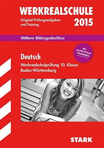 9783849011710: Abschluss-Pr�fungsaufgaben Deutsch 10. Klasse 2015 Werkrealschule Baden-W�rttemberg: Mittlerer Bildungsabschluss - NEU: mit ausf�hrlichem TRAINING