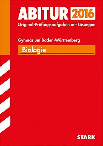 9783849011819: Abitur-Pr�fungsaufgaben Biologie 2015 Gymnasium Baden-W�rttemberg. Mit L�sungen: Mit den Original-Pr�fungsaufgaben mit L�sungen
