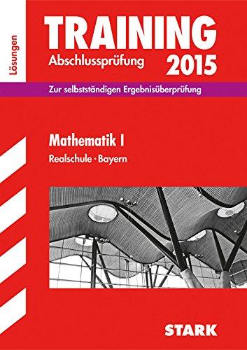 9783849011956: Training Abschlussprüfung Realschule Bayern - Mathematik I Lösungen