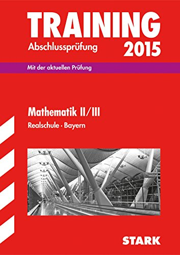 9783849011970: Training Abschlussprüfung Mathematik II / III 2015 Realschule Bayern