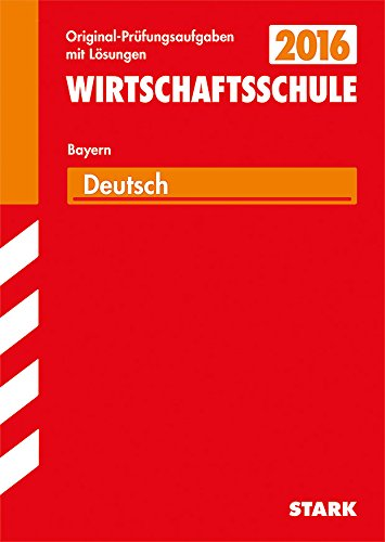 9783849012007: Abschluss-Prüfungsaufgaben Deutsch 2015 Wirtschaftsschule Bayern. Mit Lösungen