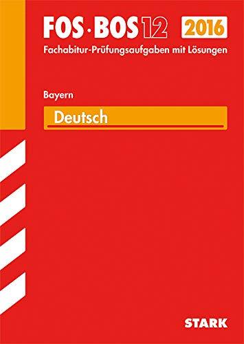 9783849012267: Abschluss-Prüfungsaufgaben Deutsch FOS/BOS 12 / 2015 Fachoberschule /Berufsoberschule Bayern