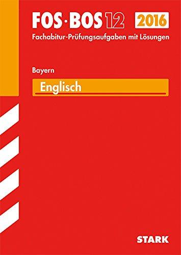 9783849012281: Abschluss-Prüfungsaufgaben Englisch FOS/BOS 12 / 2015 Fachoberschule /Berufsoberschule Bayern