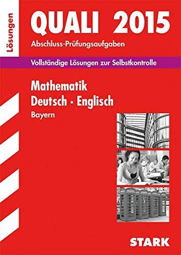 9783849012373: Abschluss-Prüfungsaufgaben Quali 2015 Lösungen zum Sammelband. Hauptschule/Mittelschule Bayern: Vollständige Lösungen zur Selbstkontrolle