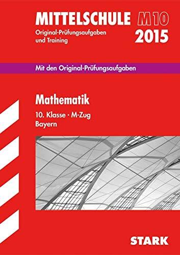 9783849012403: Abschluss-Prüfungsaufgaben Mathematik 10. Klasse 2015 M-Zug Hauptschule/Mittelschule Bayern
