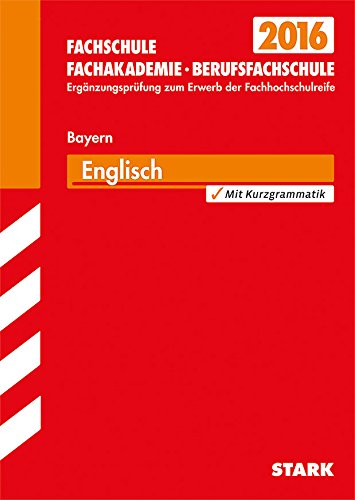 9783849012472: Fachschule/Fachakademie Bayern/Englisch 2015: Ergänzungsprüfung zum Erwerb der Fachhochschulreife, Mit den Original-Prüfungsaufgaben