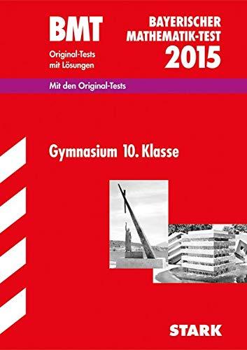 9783849012540: Bayerischer Mathematik-Test/BMT 2015, Gymnasium 10. Klasse: Original-Tests mit Lösungen