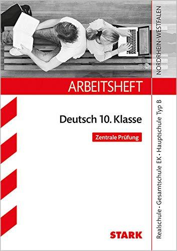 9783849016012: Arbeitsheft Deutsch 10. Klasse - NRW Zentrale Prüfung 2016: Realschule, Gesamtschule EK, Hauptschule Typ B