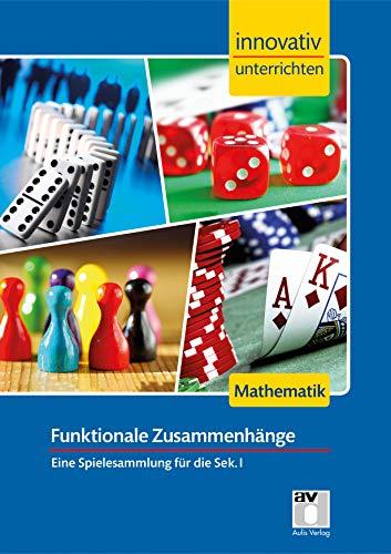 9783849016142: Innovativ Unterrichten - Funktionale Zusammenhänge Mathematik Sek. I. Spielesammlung