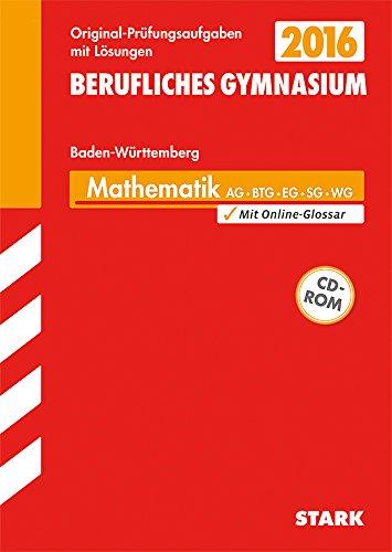 9783849018825: Abiturprüfung Berufliches Gymnasium Baden-Württemberg - Mathematik AG BTG EG SG WG