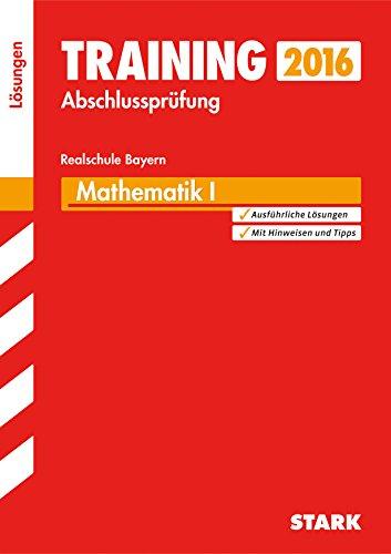 9783849019211: Training Abschlussprüfung Realschule Bayern - Mathematik I Lösungen