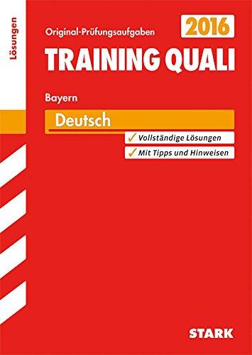 9783849019709: Training-Quali Deutsch Hauptschule/Mittelschule Bayern. Lösungen: Abschluss-Prüfungsaufgaben 2016