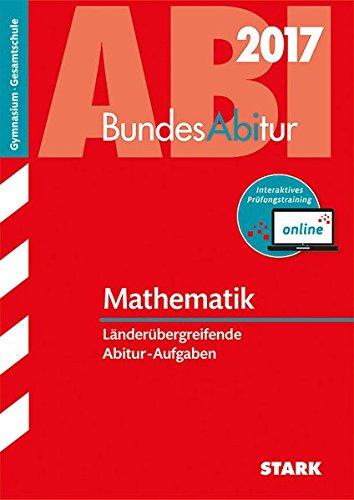 9783849021740: BundesAbitur Mathematik 2017 - Länderübergreifende Aufgaben inkl. Online-Prüfungstraining