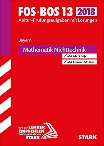 9783849029340: Abiturprüfung FOS/BOS Bayern 2018 - Mathematik Nichttechnik 13. Klasse: Ausbildungsrichtung Nichttechnik - Bayern