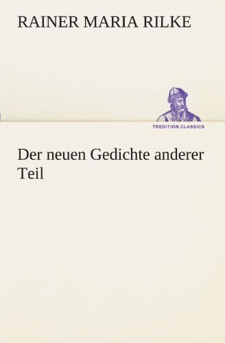 9783849100100: Der neuen Gedichte anderer Teil (TREDITION CLASSICS)