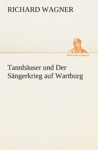 Tannhäuser und Der Sängerkrieg auf Wartburg (TREDITION CLASSICS) (German Edition) (3849100308) by Wagner, Richard