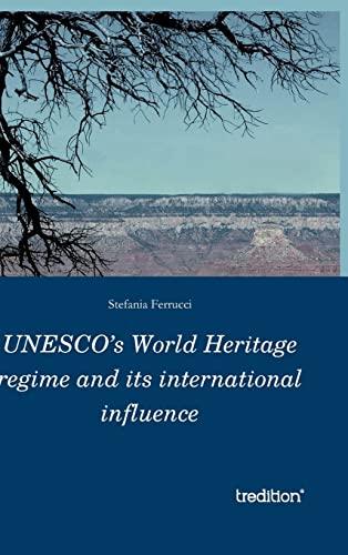 9783849117696: UNESCO's World Heritage regime and its international influence