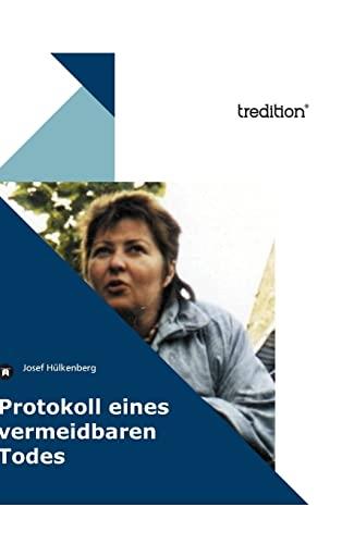 Protokoll Eines Vermeidbaren Todes German Edition: Josef H. Lkenberg