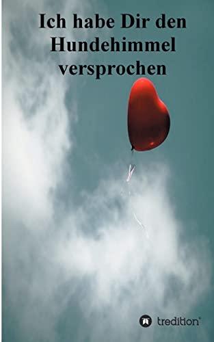 Ich Habe Dir Den Hundehimmel Versprochen (Paperback) - Gerlinde Krause