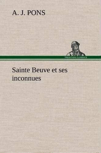 Sainte Beuve Et Ses Inconnues: A. J. Pons