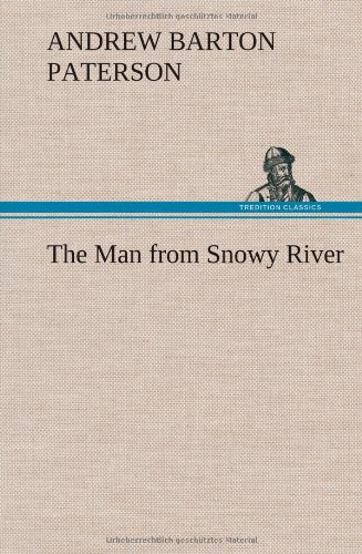 The Man from Snowy River: A. B. Paterson