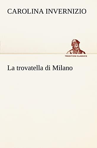 9783849121372: La trovatella di Milano (TREDITION CLASSICS) (Italian Edition)