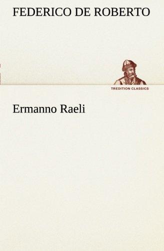 Ermanno Raeli TREDITION CLASSICS Italian Edition: Federico De Roberto