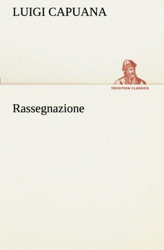 Rassegnazione TREDITION CLASSICS Italian Edition: Luigi Capuana