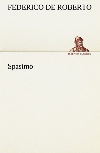 Spasimo TREDITION CLASSICS Italian Edition: Federico De Roberto