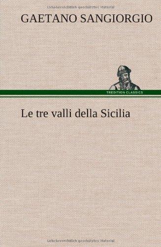 Le Tre Valli Della Sicilia German Edition: Gaetano Sangiorgio