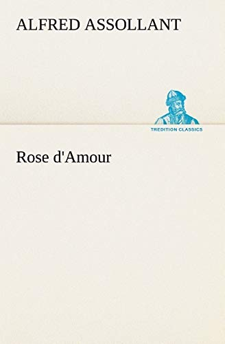 9783849126193: Rose d'Amour (TREDITION CLASSICS) (French Edition)