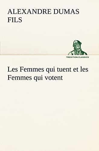 9783849126223: Les Femmes qui tuent et les Femmes qui votent (TREDITION CLASSICS) (French Edition)