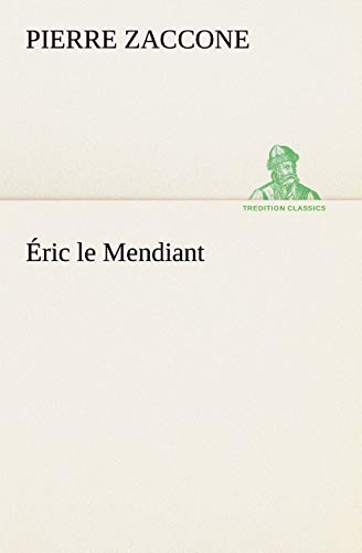 9783849126339: Éric le Mendiant (TREDITION CLASSICS) (French Edition)
