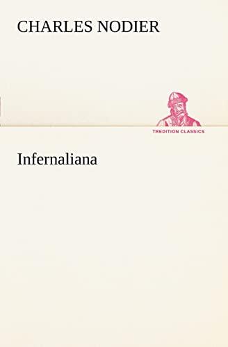 Infernaliana Anecdotes, petits romans, nouvelles et contes: Charles Nodier