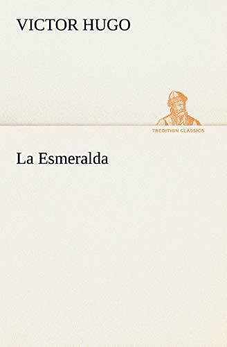 9783849126377: La Esmeralda (TREDITION CLASSICS) (French Edition)