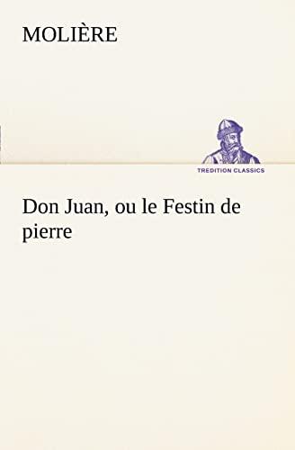 9783849126643: Don Juan, ou le Festin de pierre (TREDITION CLASSICS)