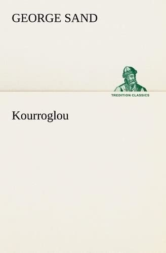 9783849126827: Kourroglou (TREDITION CLASSICS) (French Edition)
