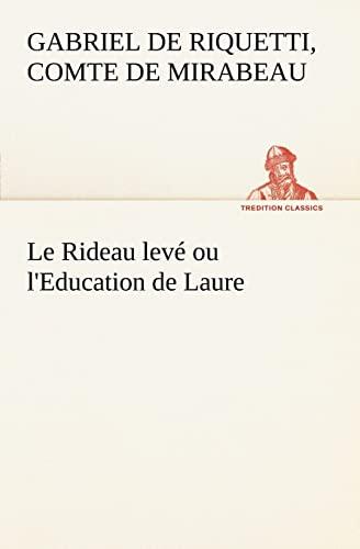 Le Rideau levé ou l'Education de Laure: Honoré-Gabriel de Riquetti,