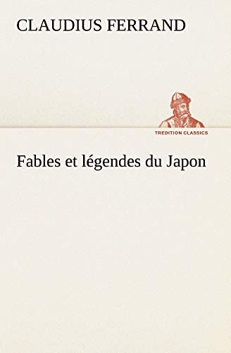 9783849127121: Fables et légendes du Japon (TREDITION CLASSICS) (French Edition)