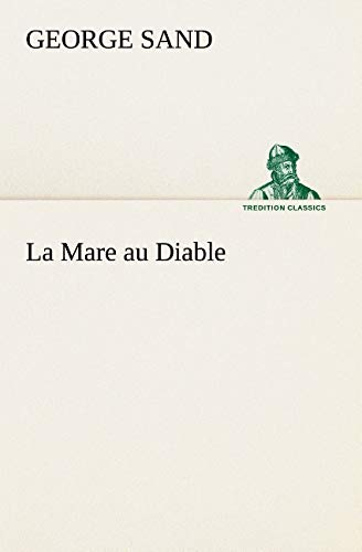 9783849127282: La Mare au Diable (TREDITION CLASSICS)
