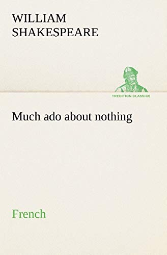 9783849127336: Much ado about nothing. French (TREDITION CLASSICS) (French Edition)