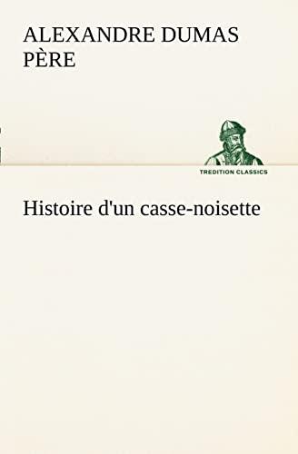 9783849127565: Histoire d'un casse-noisette (TREDITION CLASSICS) (French Edition)