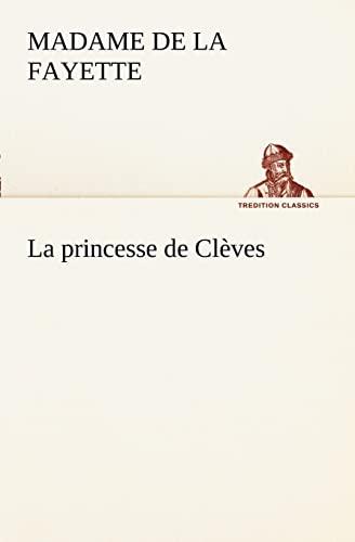 9783849128357: La princesse de Cl�ves (TREDITION CLASSICS)