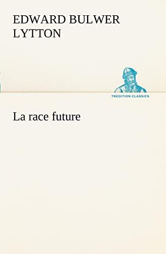 9783849128456: La race future (TREDITION CLASSICS) (French Edition)