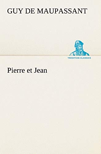 9783849128616: Pierre et Jean (TREDITION CLASSICS) (French Edition)