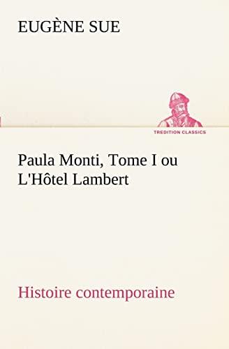 9783849128814: Paula Monti, Tome I ou L'Hôtel Lambert - histoire contemporaine