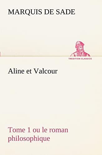 9783849129033: Aline et Valcour, tome 1 ou le roman philosophique