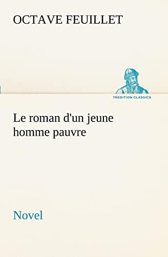 Le roman dun jeune homme pauvre Novel TREDITION CLASSICS French Edition: Octave Feuillet