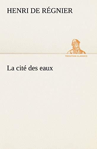 9783849129248: La cité des eaux (TREDITION CLASSICS) (French Edition)